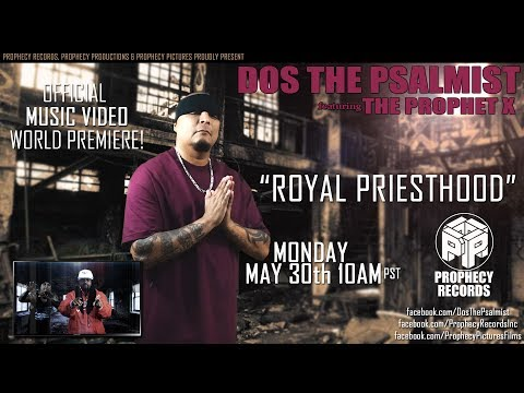 Official Music Video. Royal Priesthood by Dos the Psalmist featuring The Prophet X. Spitting fire on this song!
