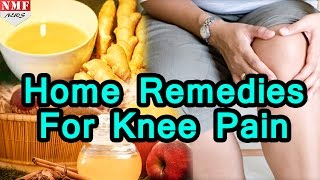 Treat KNEE PAIN with these HOME REMEDIES
