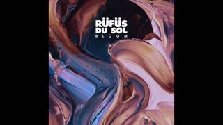 RÜFÜS DU SOL   Until The Sun Needs To Rise