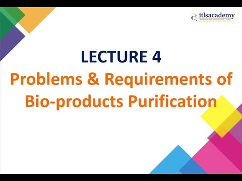 Problems & Requirements of Bio-products Purification