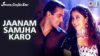 Video Song | Jaanam Samjha Karo | Salman Khan   - YouTube