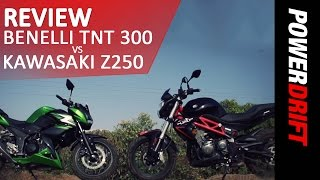 Benelli TNT 300 vs Kawasaki Z250 l Review l PowerDrift