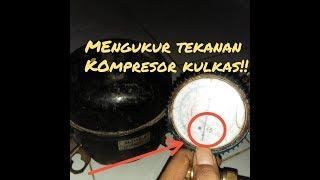 BERAPA (PSI) TEKANAN KOMPRESOR KULKAS??? #kompresor