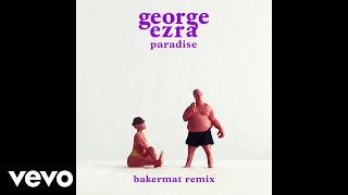 George Ezra - Paradise (Bakermat Remix) (Audio)