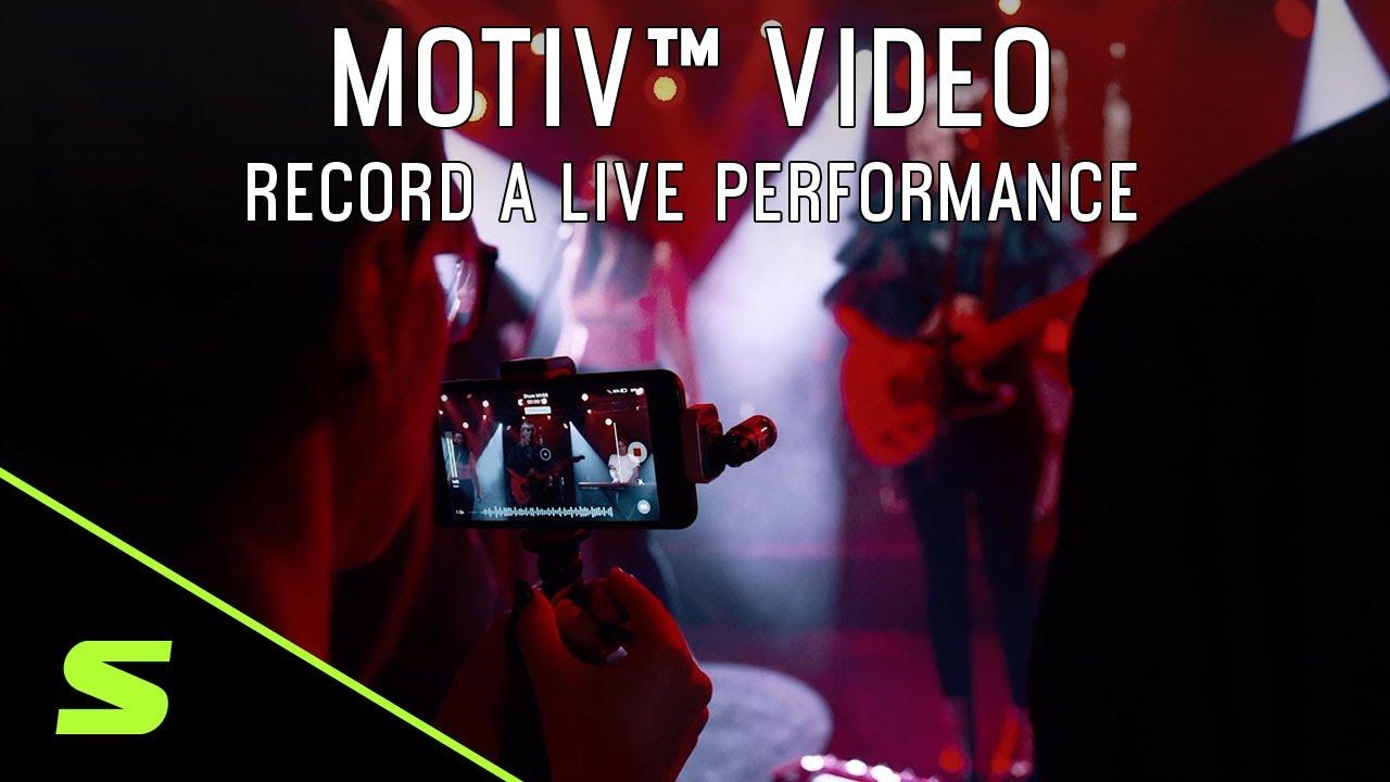 ShurePlus™ MOTIV™ Video - Record a live performance