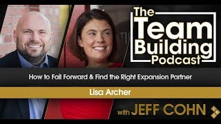 How to Fail Forward & Find the Right Expansion Partner w/Lisa Archer