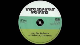 Anthony Johnson – Hey Mr Richman & Version – A1