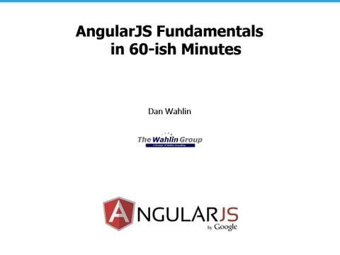 AngularJS Fundamentals In 60-ish Minutes