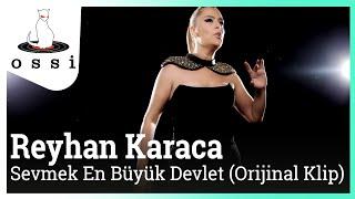 Reyhan Karaca / Sevmek En Büyük Devlet