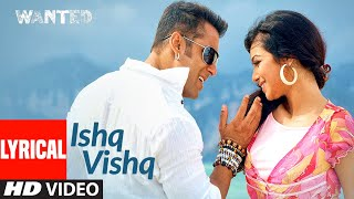 Lyrical: Ishq Vishq | Wanted | Salman Khan,Ayesha Takia | Kamaal Khan, Sunidhi Chauhan | Sajid-Wajid - Download this Video in MP3, M4A, WEBM, MP4, 3GP