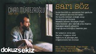 Cihan Mürtezaoğlu - Sarı Söz (Official Audio)
