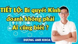 TIẾT LỘ: Bí quyết Kinh doanh không phải Ai cũng biết ? | Internet System Training