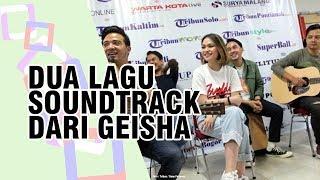 Geisha Akan Bikinkan Dua Lagu Khusus untuk Soundtrack 2 Film