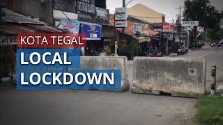 VIDEO Terkini Situasi Hari Pertama Local Lockdown Tegal, Dishub Tutup 49 Titik Jalan di Kota Tegal