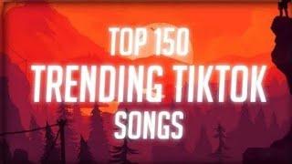 Top 150 Trending Tiktok Songs (With Lyrics) *Tiktok*