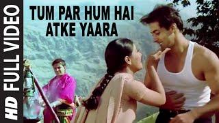Tum Par Hum Hai Atke Yaara Full Song Pyar Kiya