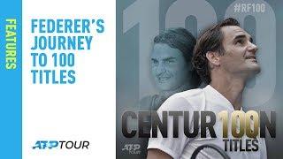 Roger Federer's Journey to 100 Titles