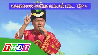Gameshow Đường đua bồ lúa Tập 4 - TX Hồng Ngự (Đồng Tháp) | THDT