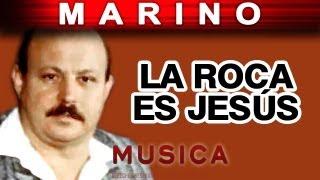 Marino - La Roca Es Jesus (musica)