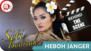 Gambar cover Siti Badriah - Behind The Scenes Video Klip Heboh Janger - TV Musik Dangdut Indonesia