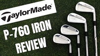 Taylormade P760 Iron Review - Brand New For 2019