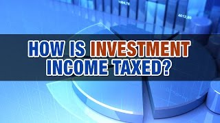 How is investment income taxed? - Tax Tip Weekly
