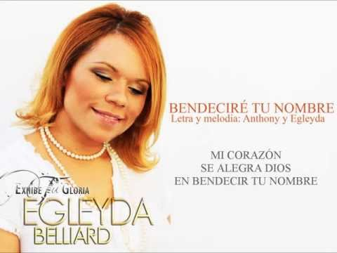 @Egleyda Belliard | Bendeciré Tu Nombre [Letra 2012] Álbum: Exhibe Tu Gloria Mp3