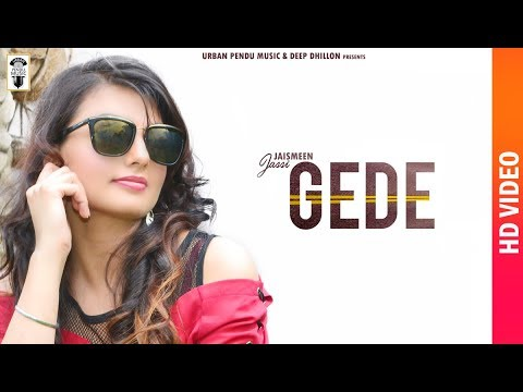 Gede Full Video | Jaismeen Jassi | New Punjabi Songs 2019 | Latest Punjabi Songs 2019