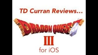 Dragon Quest III for iOS Review