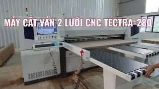 MÁY CẮT VÁN 2 LƯỠI CNC TECTRA-280 Giá tốt | panel saw khổ 2,8 mét Holztek