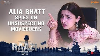 Alia Bhatt Spies on Unsuspecting Moviegoers | Raazi | 11 May 2018