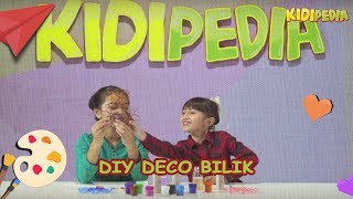 DIY Deco Bilik | Alyssa & Intan | Kidipedia S2 Ep17
