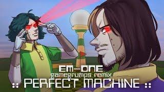 Em-One - Perfect Machine (Game Grumps Remix)