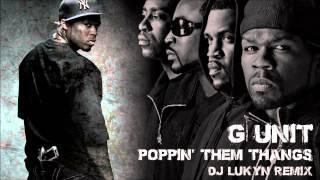 G-Unit - Poppin' Them Thangs (DJ Lukyn Remix)