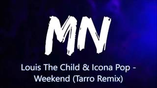 Louis The Child & Icona Pop - Weekend (Tarro Remix) (Bass Boosted)