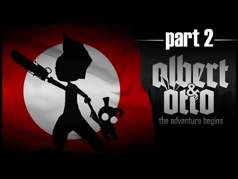 Albert and Otto The Adventure Begins (Part #2)