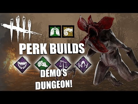 DEMO'S DUNGEON! | Dead By Daylight THE DEMOGORGON PERK BUILDS