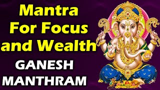 Mantra For Focus and Wealth   GANESH MANTHRAM   411