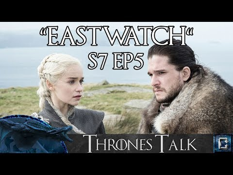 "Game of Thrones Season 7 Episode 5 ""Eastwatch"" Review – Thrones Talk"