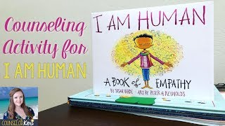 I Am Human Book Companion Activity For School Counseling & Classroom Community Building
