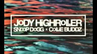 Jody Highroller,  Snoop Dogg, Collie Buddz - Yesterday