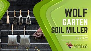 Wolf Garten Soil Miller Review