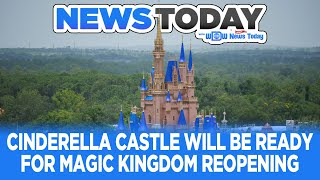 Cinderella Castle Will Be Ready for Magic Kingdom Reopening - NewsToday 6/29