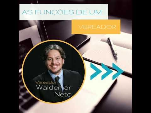 As funções de um vereador - Waldemar Neto