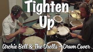 Tighten Up - Drumset & Conga Cover (Archie Bell & The Drells)