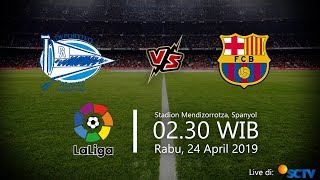 Video Live Streaming SCTV Liga Spanyol, Alaves Vs Barcelona, Rabu Pukul 02.30 WIB
