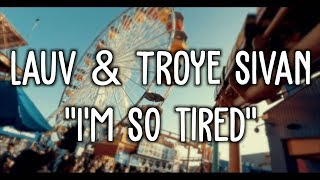 Lauv & Troye Sivan - i'm so tired... (Lyric Video)