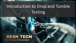 Introduction to Drop and Tumble Testing