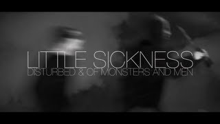 Disturbed & Of Monsters and Men - Little Sickness
