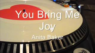 You Bring Me Joy Anita Baker